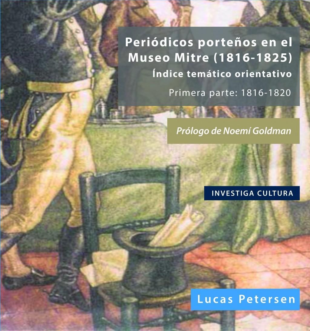 """Presentación del libro """"Periódicos porteños en el Museo Mitre (1816-1825) Índice temático orientativo. Primera parte: 1816-1820"""""""