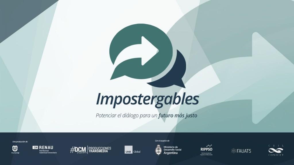 """""""Impostergables"""" Una serie de televisión y de podcast para reflexionar sobre las políticas sociales"""